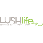 Lush Life Designed Sustainable Reality